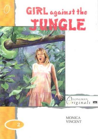 9780582074989: Girl Against the Jungle (Longman Originals)