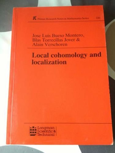 9780582077676: Local Cohomology and Localization (Pitman Research Notes in Mathematics Series)