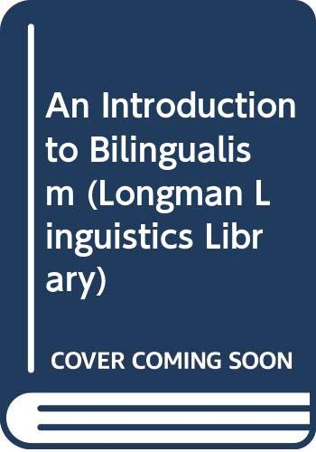 9780582079205: An Introduction to Bilingualism (Longman Linguistics Library)