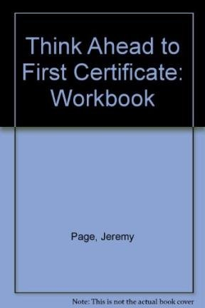 Think Ahead to First Certificate: Workbook: Page, Jeremy and
