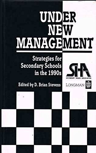 Under New Management: Strategies for Secondary Schools in the 1990s: Stevens, D. Brian (ed.)
