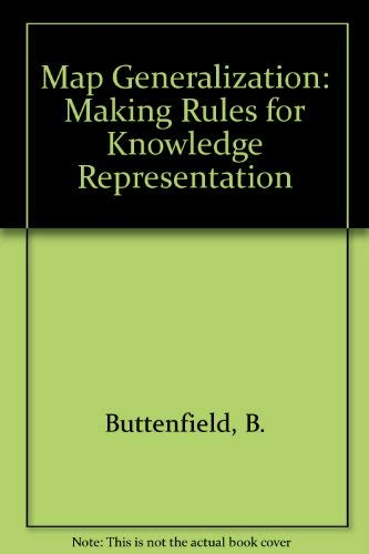 9780582080621: Map Generalization: Making Rules for Knowledge Representation