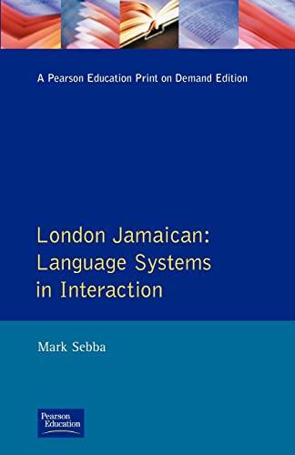 9780582080959: London Jamaican: Language System in Interaction (Real Language Series)