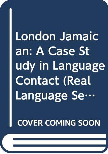 9780582080966: London Jamaican: A Case Study in Language Contact (Real Language Series)