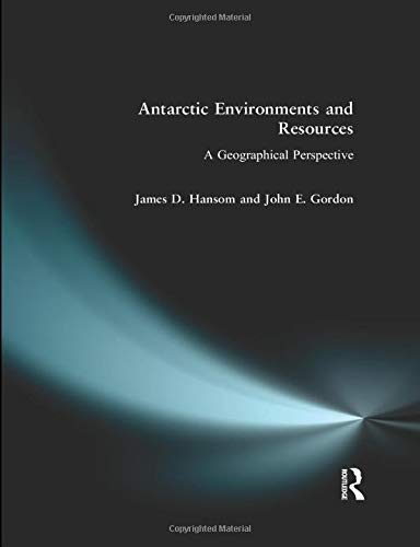 Antarctic Environments and Resources: Hansom, James