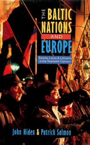 9780582082465: The Baltic Nations and Europe: Estonia, Latvia and Lithuania in the Twentieth Century