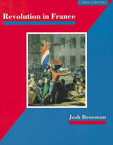 9780582082540: Revolution in France: The Era of the French Revolution and Napoleon 1789-1815 (A SENSE OF HISTORY)