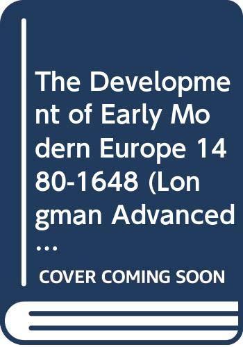 The Development of Early Modern Europe 1480-1648: Woodward, Geoffrey