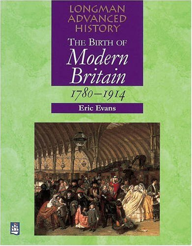 9780582084070: Birth of Modern Britain 1780-1914 Paper (LONGMAN ADVANCED HISTORY)