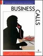 9780582084186: Business Calls Telephoning Skills for Bu (Longman American Business English)