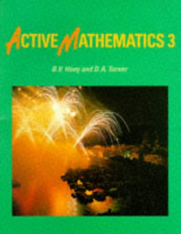Active Mathematics: Pupils' Book 3 (Active Mathematics) (9780582084414) by B.V. Hony