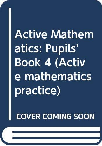 Active Mathematics: Pupils' Book 4 (Active mathematics practice) (9780582084421) by D. A. Turner; etc.; B.V. Hony; A. Ledsham; K.D. Oakley; I.A. Potts; P.S. Lane