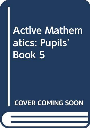 Active Mathematics: Pupils' Book 5 (9780582084438) by D. A. Turner; etc.; B.V. Hony; A. Ledsham; K.D. Oakley; I.A. Potts