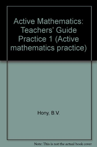 Active Mathematics: Teachers' Guide Practice 1 (Active mathematics practice) (9780582084445) by B.V. Hony; A. Ledsham