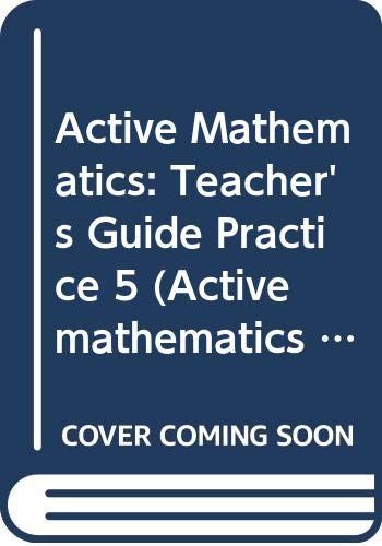 Active Mathematics: Teacher's Guide Practice 5 (Active mathematics practice) (9780582084483) by D. A. Turner; etc.; B.V. Hony; A. Ledsham; I.A. Potts; K.D. Oakley