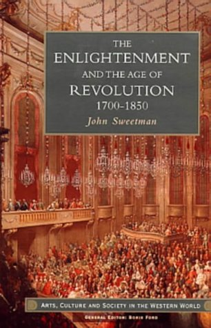 9780582084902: The Enlightenment and the Age of Revolution 1700-1850 (Arts, Culture and Society in the Western World Series)