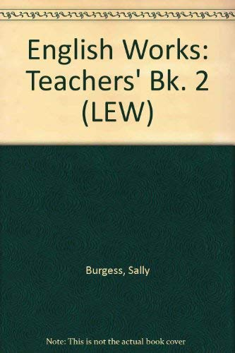 English Works: Teachers' Bk. 2 (LEW) (0582085462) by Sally Burgess; Robert O'Neill
