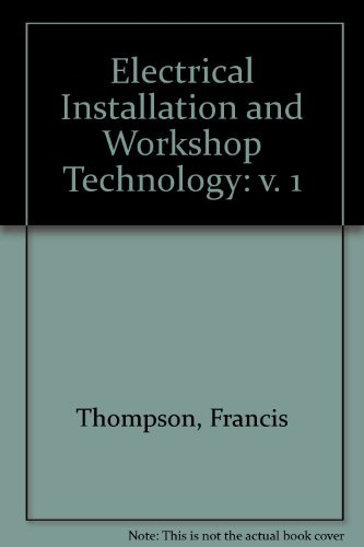 9780582085589: Electrical Installation and Workshop Technology: v. 1