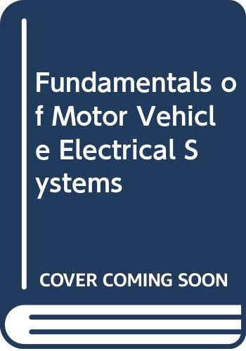 9780582086999: The Fundamentals of Motor Vehicle Electrical Systems