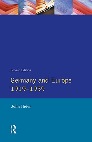 Germany and Europe 1919-1939: Hiden, John