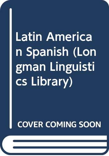 9780582087613: Latin American Spanish (Longman Linguistics Library)