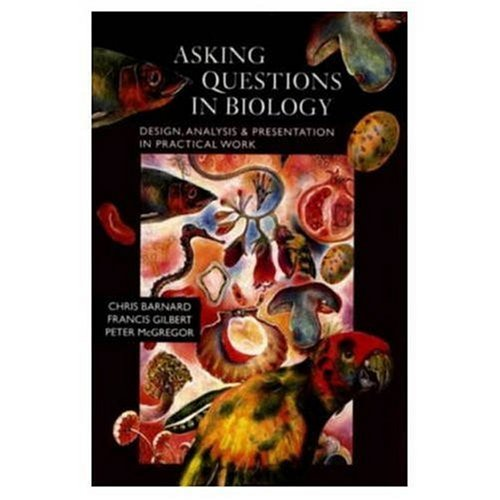 9780582088542: Asking Questions in Biology: Design, Analysis and Presentation in Practical Work
