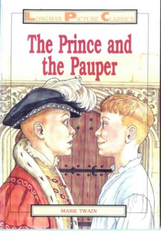 Prince and the Pauper (Longman Picture Classics) (9780582088948) by Mark Twain