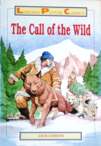 9780582088962: The Call of the Wild (Longman Picture Classics)