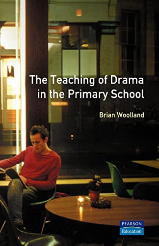 9780582089068: Teaching of Drama in the Primary School, The (Effective Teacher, The)