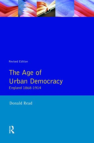 The Age of Urban Democracy: England 1868: Read, Donald
