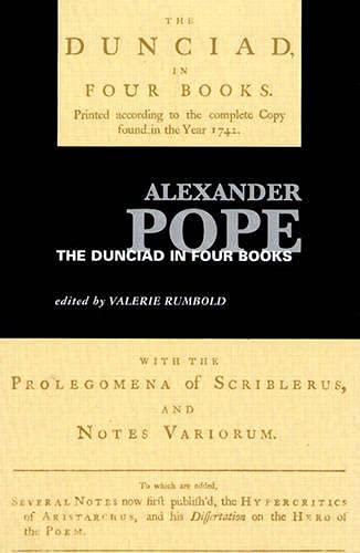 Alexander Pope: The Dunciad in Four Books: Rumbold, Valerie