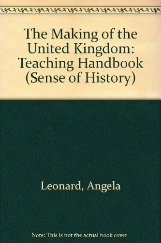 9780582089341: The Making of the United Kingdom: Teaching Handbook (Sense of History)