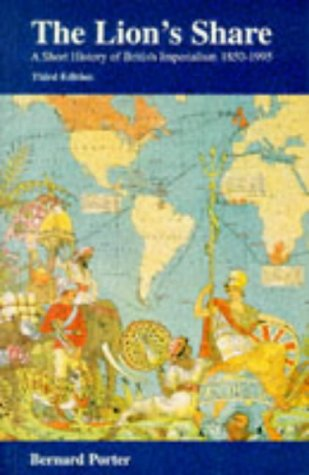 9780582089433: The Lion's Share: Short History of British Imperialism 1850-1995 (3rd Edition)