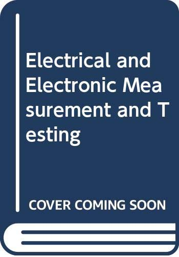 9780582089679: Electrical and Electronic Measurement and Testing