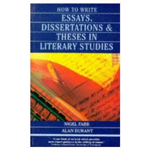 9780582089778: How to Write Essays, Dissertations, and Theses in Literary Studies