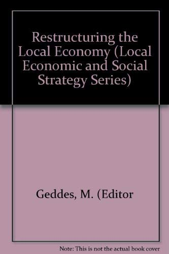 9780582091023: Restructuring the Local Economy (Local Economic and Social Strategy Series)