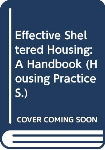 Effective Sheltered Housing: A Handbook (Housing Practice): Thompson, Lyn