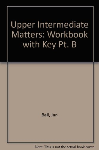 9780582092556: Upper Intermediate Matters: Workbook with Key Pt. B