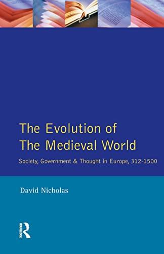 The Evolution Of The Medieval World: David Nicholas
