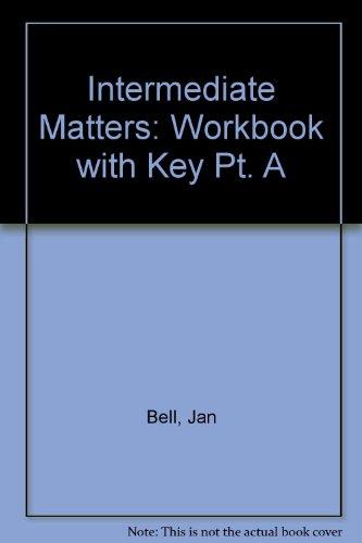 9780582092655: Intermediate Matters: Workbook with Key Pt. A