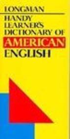 Longman Handy Learner's Dictionary of American English: Longman Publishing Staff