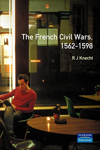 9780582095496: The French Civil Wars, 1562-1598