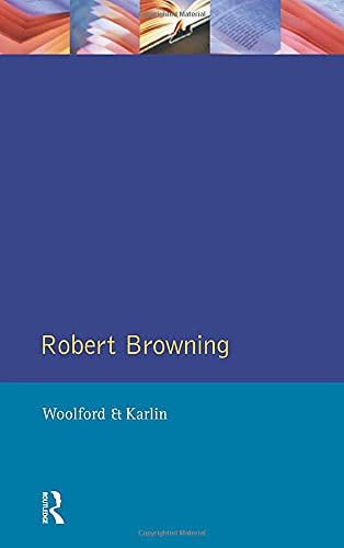 Robert Browning (Studies In Eighteenth and Nineteenth Century Literature Series) (0582096138) by John Woolford; Daniel Karlin