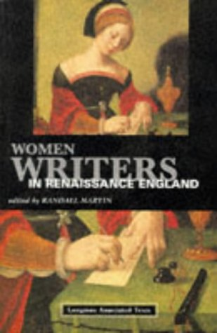 Women Writers in Renaissance England: Longman Annotated: Randall Martin