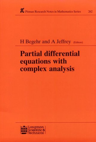 Partial Differential Equations With Complex Analysis (Chapman & Hall/CRC Research Notes in Mathematics Series) (0582096405) by Begehr, H; Jeffrey, Alan
