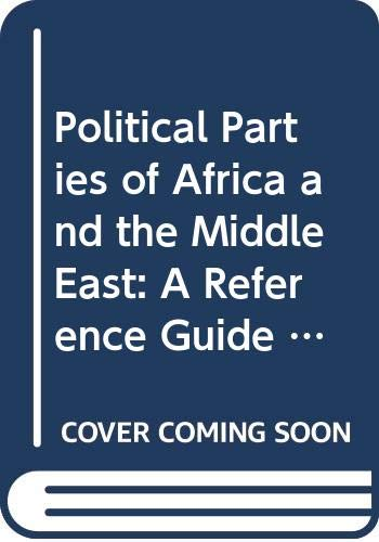 9780582096455: Political Parties of Africa and the Middle East: A Reference Guide (Longman Current Affairs)