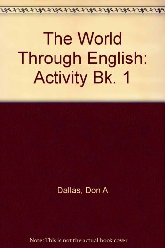 The World Through English: Workbook 1 (WTE) (Bk. 1) (9780582097889) by D. Dallas