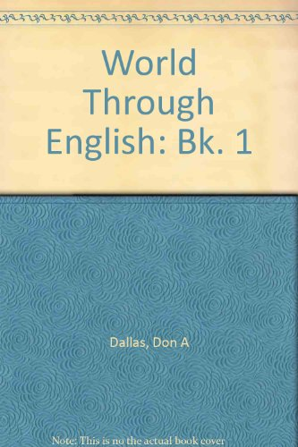 World Through English (WTE) (Bk. 1) (9780582097919) by D. Dallas
