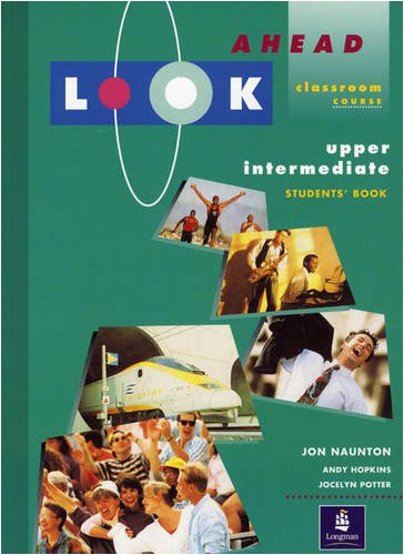 Look Ahead: Upper Intermediate: Classroom Course (LOAH) (0582098335) by Hopkins, Andy; Potter, Jocelyn