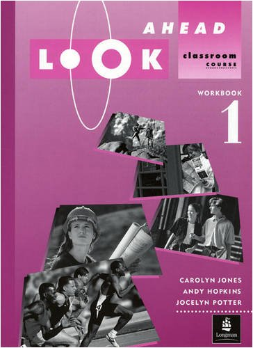 Look Ahead: Workbook 1: Classroom Course (LOAH) (0582098343) by Jones, Carolyn; etc.; Hopkins, Andy; Potter, Jocelyn